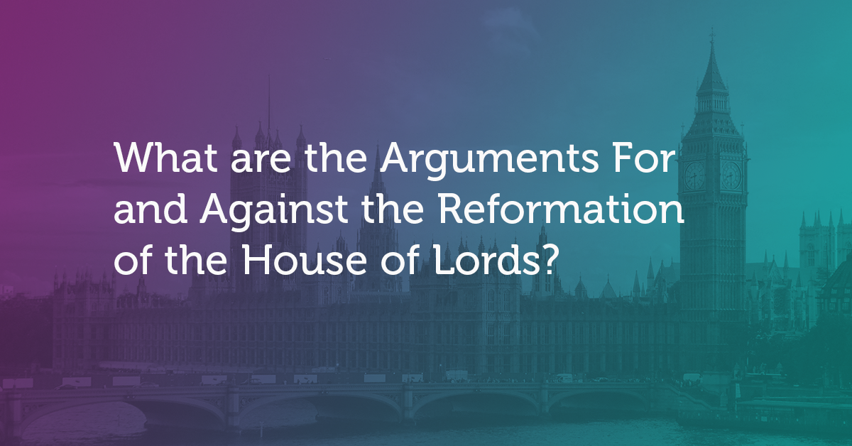 Title for What are the Arguments For and Against the Reformation of the House of Lords
