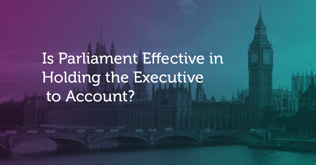 Endoxa Learning Essay Help A Level Politics Is parliament effective in holding the executive to account