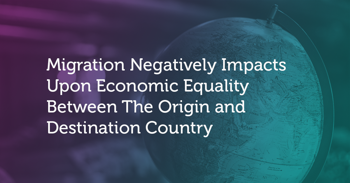 Migration negatively impacts upon economic equality between the origin and destination country